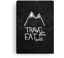 Travel often, eat well Canvas Print