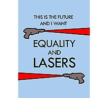 Equality and Lasers Photographic Print