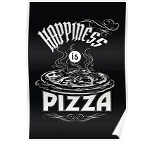 Happiness is Pizza Poster