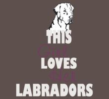 This Girl Loves Her Labradors by sophiafashion