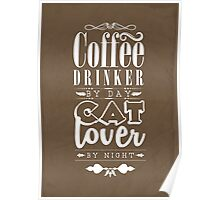 Coffee drinker by day, cat lover by night. Poster