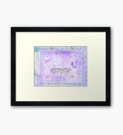 Inspirational Butterfly quote  Framed Print