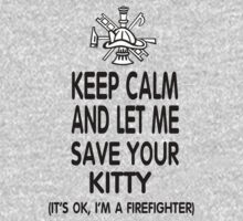 Keep Calm And Let Me Save Your Kitty by sophiafashion