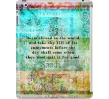 Inspirational Saadi quote about travel iPad Case/Skin