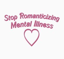 stop romanticizing mentall illness by silph