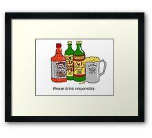 Please Drink Responsibly. Framed Print