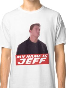 My Name Is Jeff Classic T-Shirt