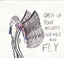 Open up your mighty wings and fly by ChelseaB