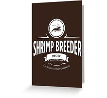 Shrimp Breeder - Master Greeting Card
