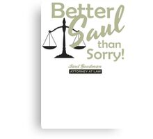 Better Saul Than Sorry Canvas Print