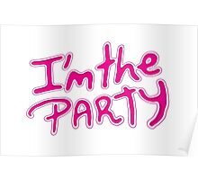 I am the Party Text Quote Poster