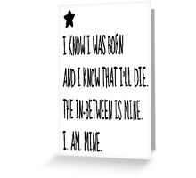 I Know I Was Born - T Shirts, Stickers and Other Gifts Greeting Card