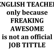 English Teacher only because by winterhater
