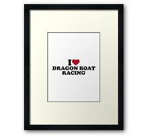 I love Dragon boat racing Framed Print