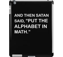 And then Satan said iPad Case/Skin