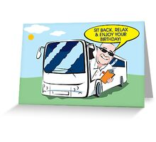 Coach Trip Birthday Card  Greeting Card