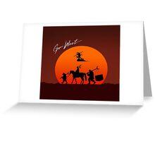 Go West Greeting Card
