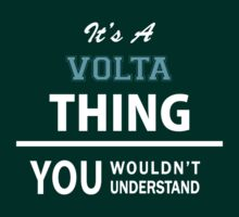 Its a VOLTA thing, you wouldn't understand by thinging