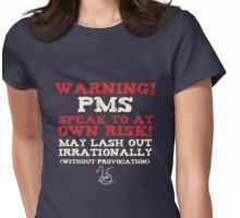 Warning! PMS! Womens Fitted T-Shirt