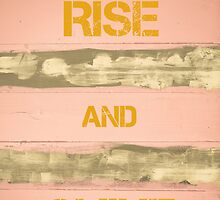 RISE AND SHINE  motivational quote by Stanciuc