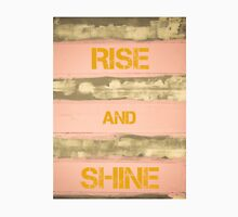 RISE AND SHINE  motivational quote Unisex T-Shirt