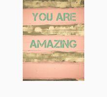 YOU ARE AMAZING  motivational quote Unisex T-Shirt