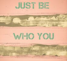 JUST BE WHO YOU REALLY ARE  motivational quote by Stanciuc