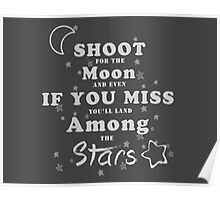 Shoot for the moon Poster