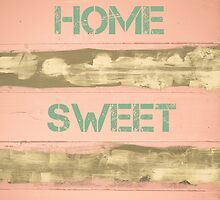 HOME SWEET HOME  motivational quote by Stanciuc