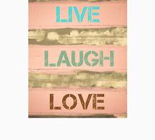 LIVE LAUGH LOVE motivational quote Unisex T-Shirt