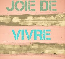 Joie De Vivre or Enjoy Life in French  motivational quote by Stanciuc