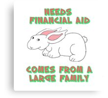 Needs Financial Aid Canvas Print