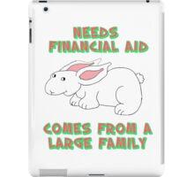 Needs Financial Aid iPad Case/Skin