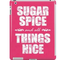 Sugar spice and all things nice iPad Case/Skin