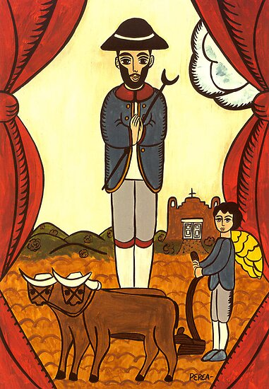 ST. ISIDRO, PATRON OF FARMERS by Frances Perea