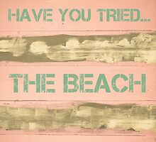 HAVE YOU TRIED THE BEACH THERAPY? by Stanciuc