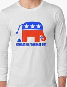 Garbage in/Garbage Out Politics Long Sleeve T-Shirt