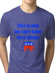 Anti-Republican Humor Tri-blend T-Shirt