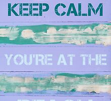 KEEP CALM YOU'RE AT THE BEACH  motivational quote by Stanciuc