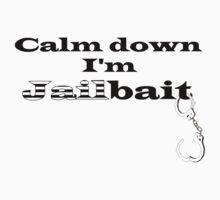 Calm down I'm Jailbait Kids Tee