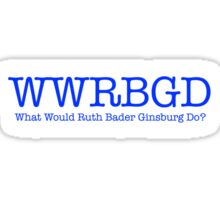 What Would Ruth Ginsburg Do? Sticker