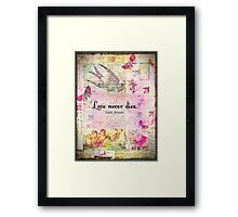 Love never dies QUOTE BY Emily Bronte with vintage art Framed Print