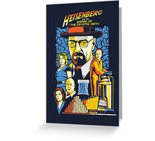 Heisenberg and the Empire of the Crystal Meth Greeting Card