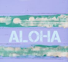 ALOHA  written on vintage painted wooden wall by Stanciuc