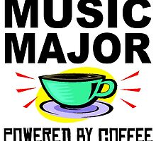 Music Major Powered By Coffee by GiftIdea