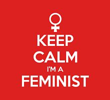 Keep Calm I'm A Feminist Womens Fitted T-Shirt