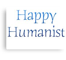 Happy Humanist Canvas Print