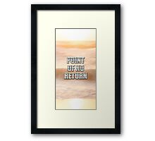 Point of no return Framed Print