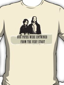 Our paths were entwined from the very start. T-Shirt