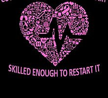 CUTE ENOUGH TO STOP YOUR HEART SKILLED ENOUGH TO RESTART IT by badassarts